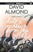 Half a Creature from the Sea A Life in Stories, David Almond