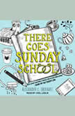 There Goes Sunday School, Alexander C. Eberhart