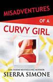 Misadventures of a Curvy Girl, Sierra Simone