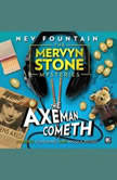 The Mervyn Stone Mysteries - The Axeman Cometh, Nev Fountain
