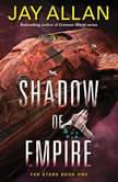 Shadow of Empire Far Stars Book One, Jay Allan