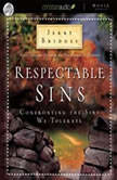Respectable Sins Confronting the Sins We Tolerate, Jerry Bridges