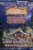 Untamed Country Wilderness Series, 46, David Thompson