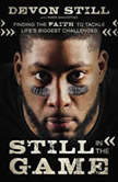 Still in the Game Finding the Faith to Tackle Lifea€™s Biggest Challenges, Devon Still