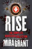 Rise The Complete Newsflesh Collection, Mira Grant