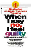 When I Say No, I Feel Guilty, Manuel J. Smith