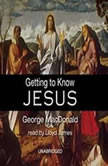 Getting to Know Jesus, George MacDonald