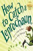 How To Catch a Leprechaun, Adam Wallace
