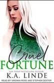 Cruel Fortune, K.A. Linde