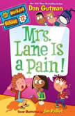My Weirder School #12: Mrs. Lane Is a Pain!, Dan Gutman
