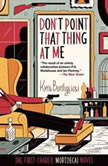 Dont Point That Thing at Me A Charles Mortdecai Mystery, Kyril Bonfiglioli