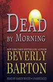 Dead by Morning The Dead By Trilogy, Book 2, Beverly Barton