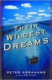 Their Wildest Dreams, Peter Abrahams