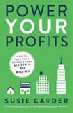 Power Your Profits How to Take Your Business from $10,000 to $10,000,000, Susie Carder