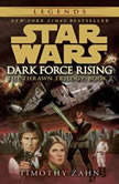 Dark Force Rising: Star Wars (The Thrawn Trilogy) Volume 2, Timothy Zahn