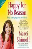Happy for No Reason 7 Steps to Being Happy from the Inside Out, Marci Shimoff