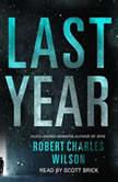 Last Year, Robert Charles Wilson