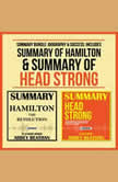 Summary Bundle: Biography & Success: Includes Summary of Hamilton & Summary of Head Strong, Abbey Beathan