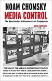 Media Control The Spectacular Achievements of Propaganda, Noam Chomsky