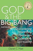 God and the Big Bang, (2nd Edition) Discovering Harmony Between Science and Spirituality, Daniel C. Matt