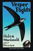 Vesper Flights, Helen Macdonald