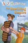 A to Z Mysteries: The Unwilling Umpire, Ron Roy
