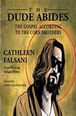 The Dude Abides The Gospel According to the Coen Brothers, Cathleen Falsani