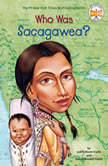 Who Was Sacagawea?, Judith Bloom Fradin