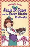 Junie B. Jones & the Yucky Blucky Fruitcake Junie B. Jones #5, Barbara Park
