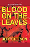 Blood on the Leaves, Jeff Stetson