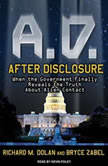 A.D. After Disclosure When the Government Finally Reveals the Truth About Alien Contact, Richard M. Dolan