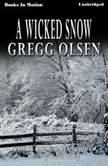 A Wicked Snow, Gregg Olsen