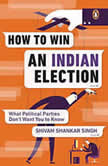 How to Win an Indian Election, Shivam Shankar Singh