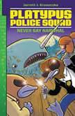 Platypus Police Squad: Never Say Narwhal, Jarrett J. Krosoczka