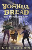Joshua Dread: The Dominion Key, Lee Bacon