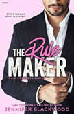 The Rule Maker Rule Breakers Series, Jennifer Blackwood