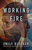 Working Fire, Emily Bleeker