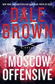 The Moscow Offensive, Dale Brown