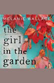 The Girl in the Garden, Melanie Wallace