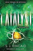 Catalyst, S. J. Kincaid