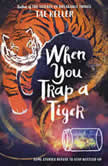 When You Trap a Tiger, Tae Keller