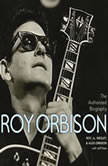 The Authorized Roy Orbison The Authorized Biography, Jeff Slate