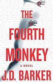 The Fourth Monkey, J.D. Barker