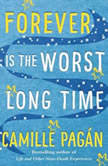 Forever is the Worst Long Time, Camille Pagan