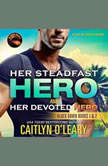Her Steadfast HERO & Her Devoted HERO, Caitlyn O'Leary