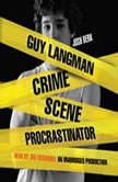 Guy Langman, Crime Scene Procrastinator, Josh Berk