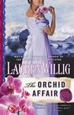 The Orchid Affair, Lauren Willig