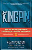 Kingpin How One Hacker Took Over the Billion-Dollar Cybercrime Underground, Kevin Poulsen