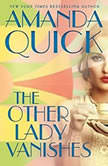 The Other Lady Vanishes, Amanda Quick