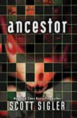 Ancestor, Scott Sigler